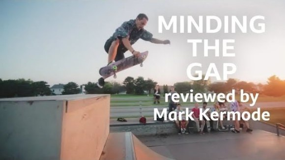 Kremode and Mayo - Minding the gap reviewed by mark kermode
