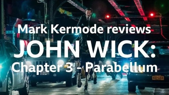 Kremode and Mayo - John wick: chapter 3 - parabellum reviewed by mark kermode
