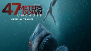 47 Meters Down: The Next Chapter (2019) video/trailer