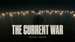 The Current War (2017) video/trailer