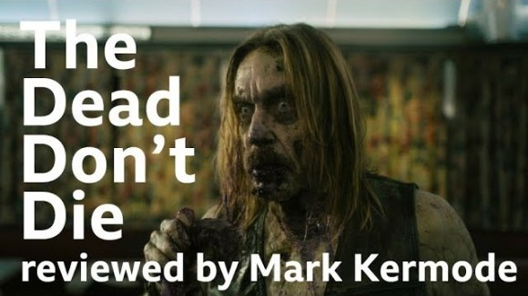Kremode and Mayo - The dead don't die reviewed by mark kermode