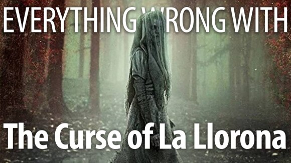 CinemaSins - Everything wrong with the curse of la llorona