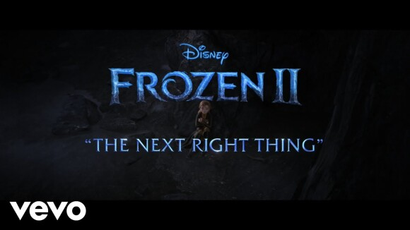 "Frozen II ""The Next Right Thing"""