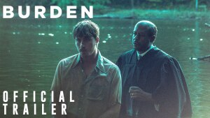 Burden (2018) video/trailer