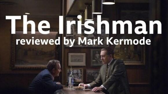 Kremode and Mayo - The irishman reviewed by mark kermode
