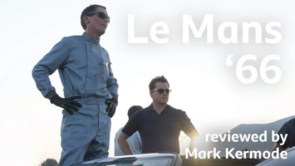 Kremode and Mayo - Le mans '66 reviewed by mark kermode