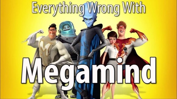 CinemaSins - Everything wrong with megamind in 15 minutes or less
