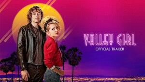 Valley Girl (2020) video/trailer