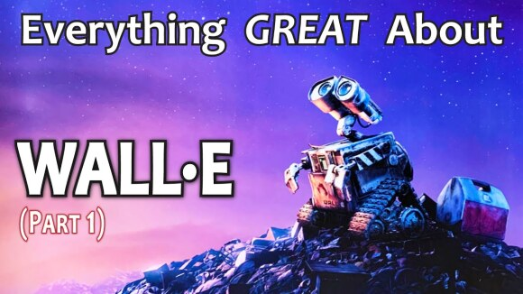 CinemaWins - Everything great about wall-e! (part 1)