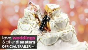 Love, Weddings & Other Disasters (2020) video/trailer