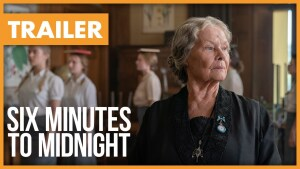 Six Minutes to Midnight (2020) video/trailer