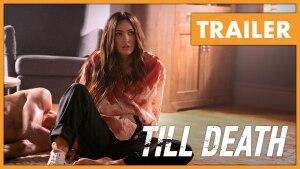 Till Death (2021) video/trailer