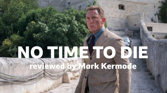 Kremode and Mayo - No time to die reviewed by mark kermode